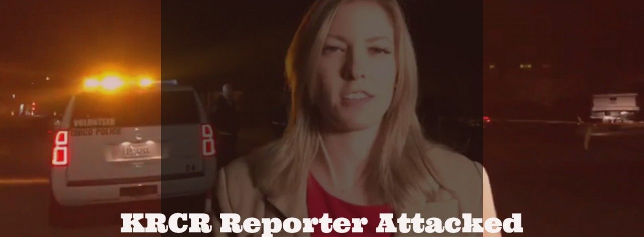 KRCR Reporter Attacked